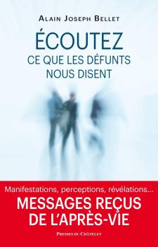 Contacts avec les défunts – Le médium Alain Joseph Bellet