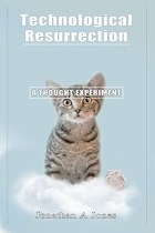 Technological Resurrection by Jonathan Jones Reviewed