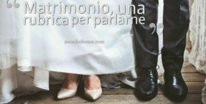 Matrimonio, una rubrica per parlarne