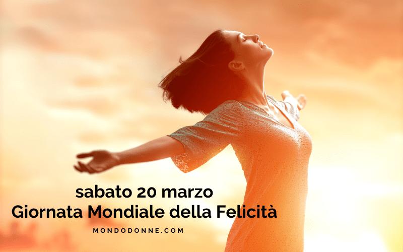 Giornata Mondiale della Felicità 2021, sabato 20 marzo