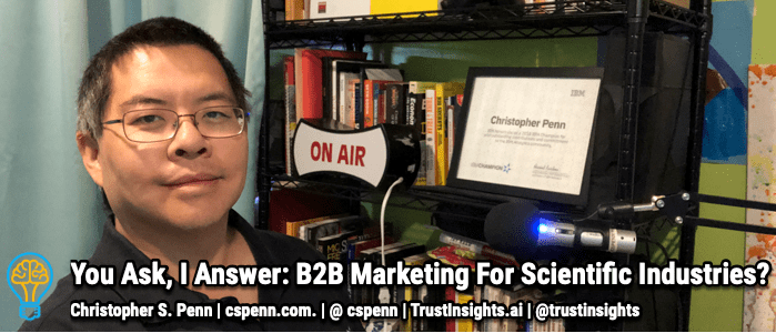 You Ask, I Answer: B2B Marketing For Scientific Industries?