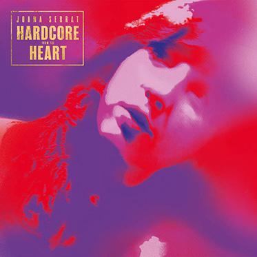 Joana Serrat, crítica de su disco Hardcore From The Heart (2021)