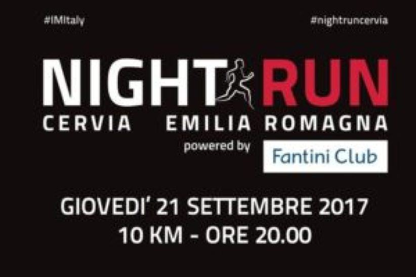 Night Run Cervia Emilia Romagna powered by Fantini Club