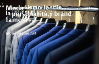 La Moda Uomo: lo stile e la personalità vs Capi Firmati
