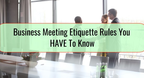 Business Meeting Etiquette Rules You HAVE To Know