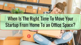 When Is The Right Time To Move Your Startup From your Home To an Office Space