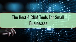 The Best 4 CRM Tools For Small Businesses