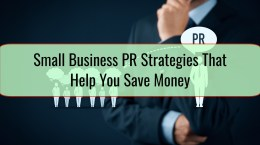 Small Business PR Strategies That Help You Save Money