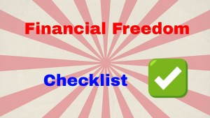 Financial-freedom-checklist- the most important steps.
