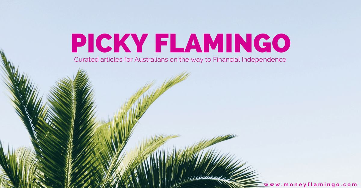Picky Flamingo – Weekend Reads (23/06/2018) – includes a new feature: Your Weekly Dose of Mustachian Wisdom!
