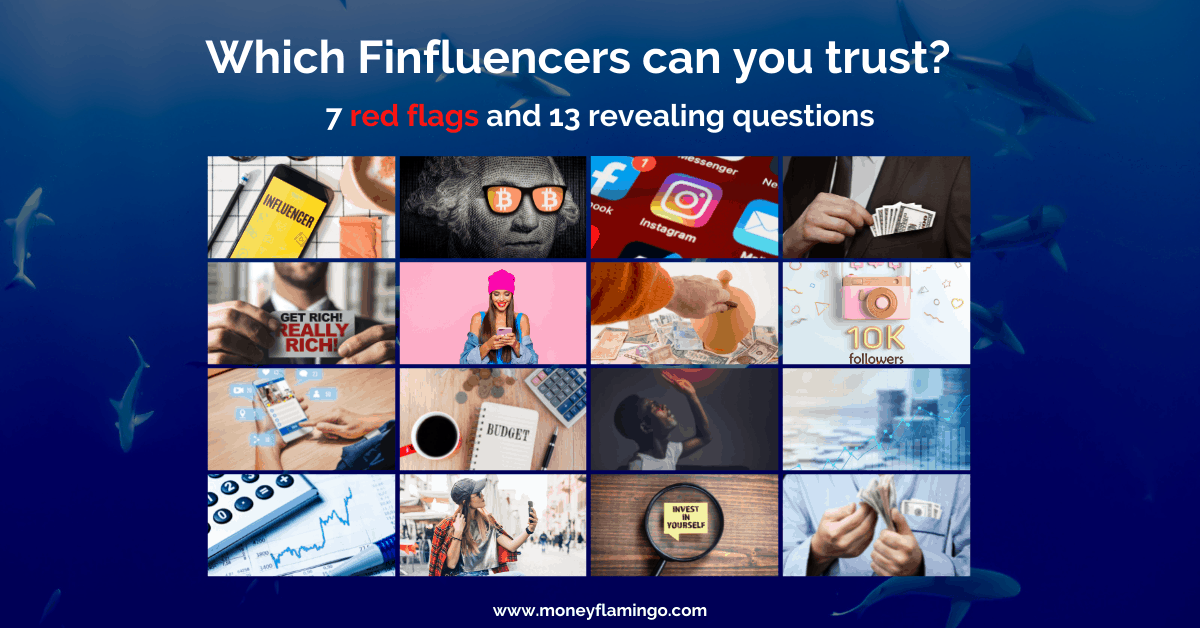 How to know which social media finfluencers, bloggers and other finance content creators you can trust. 7 red flags and 13 revealing questions to ask.