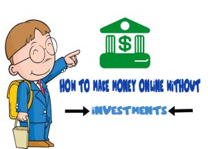 How to Make Money Online Without investments