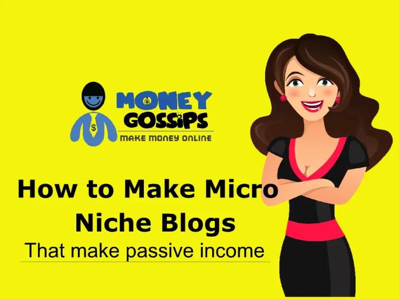 How to make Micro Niche Blog that make passive money
