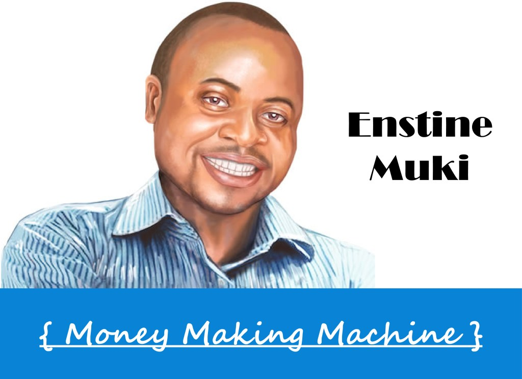 Enstine Muki - Money Making Machine