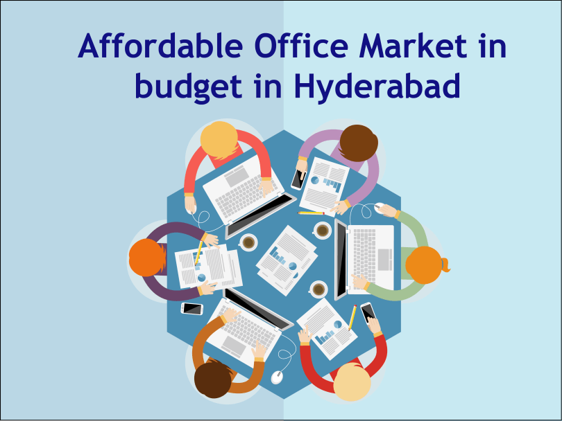 Affordable Office Market in budget in Hyderabad