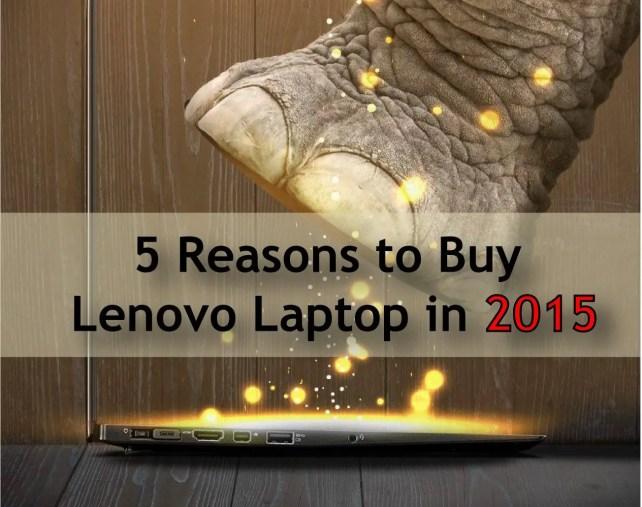 5 Reasons to Buy lenovo Laptops in 2015