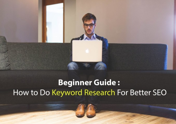 Beginner Guide : How to Do Keyword Research For Better SEO