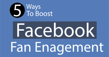 5 Ways to Boost Facebook Fan Enagement
