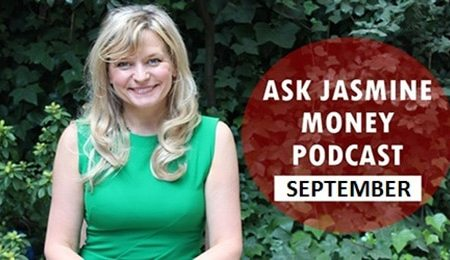 Ask Jasmine Money Podcast September 2016