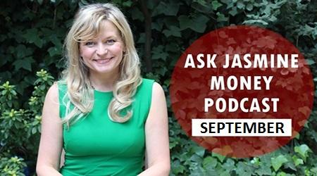 Ask Jasmine Money Podcast September 2016