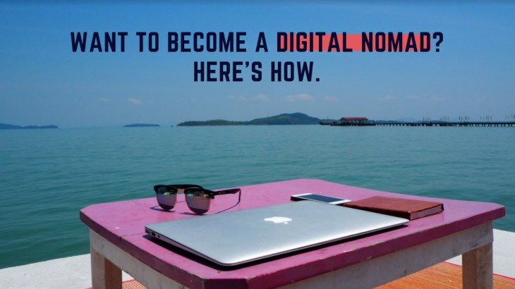 Want to Become a Digital Nomad? Here's How