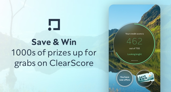 Save & Win 1000s of prizes up for grabs on ClearScore