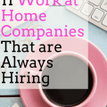 11 Work at Home Companies That Are Always Hiring