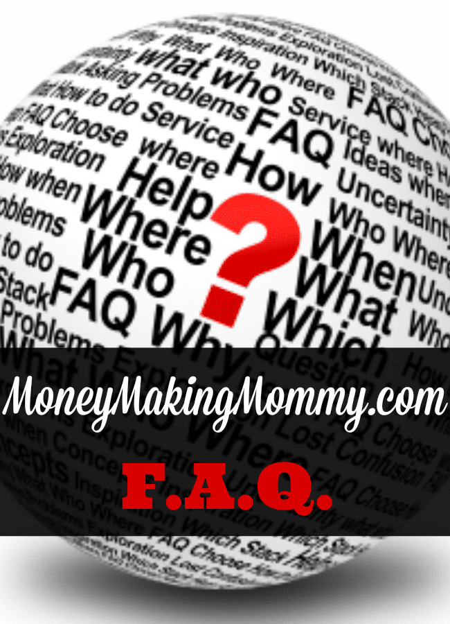 MoneyMakingMommy.com Frequently Asked Questions