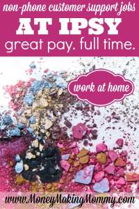 Ipsy Work at Home Jobs