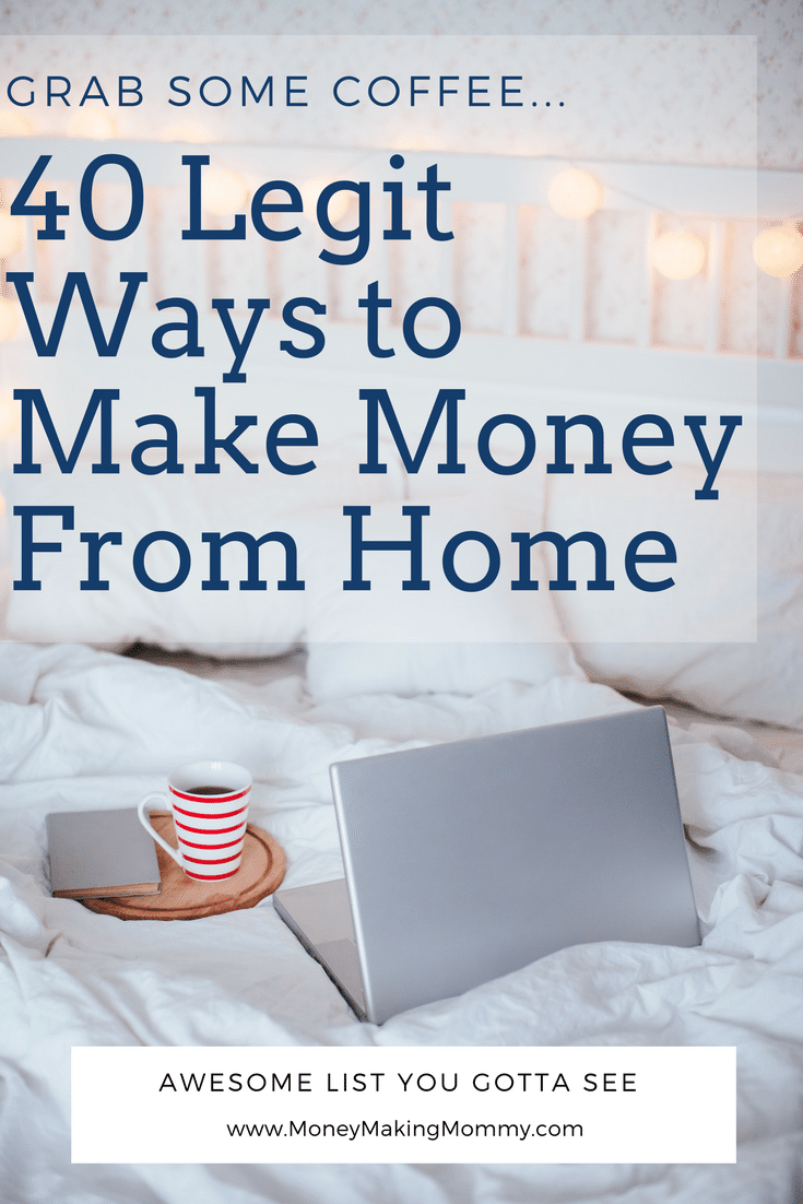Here's your list! Those that want to work at home or need ideas to brainstorm ways to make money from home can harness some inspiration using this list! MoneyMakingMommy.com
