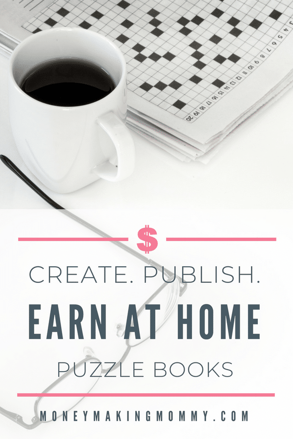 DIY puzzle books! Create your own puzzle books like crossword and word searches and then publish and earn! This guide will help you tap into your fun, creative side and give you all the ideas you need to start creating and publishing.  - MoneyMakingMommy.com - https://www.moneymakingmommy.com/creating-puzzle-books-for-profits-write-publish-earn/ #DIY #crossword #puzzle #fun #ideas