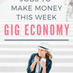 75+ Gig Economy Jobs to Make Money This Week