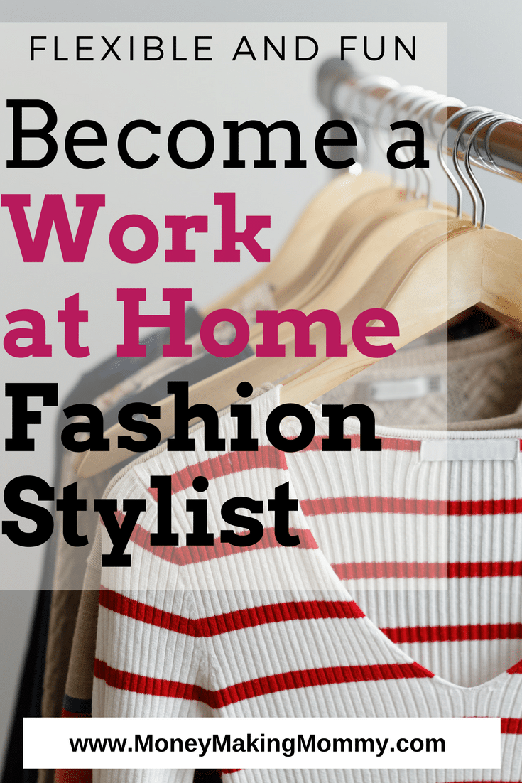 Become a Remote Fashion Stylist. Are you a natural when it comes to fashion and style?  These work at home jobs in fashion can earn a paycheck for you!