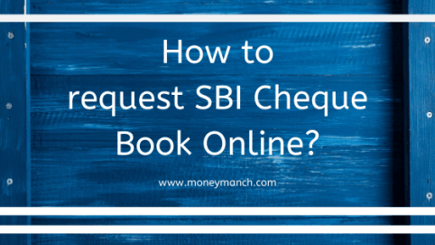 how to request sbi cheque book online moneymanch banking