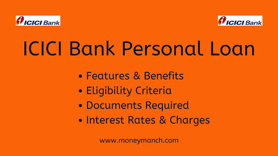 Icici Bank Personal Loan Features Eligibility And Interest Rates