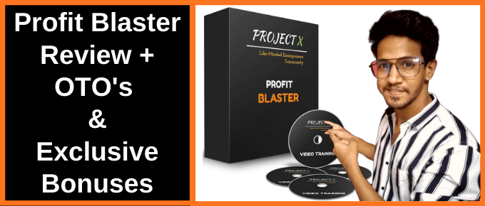 Profit Blaster Review | OTO's + Discounts | Top Exclusive Bonus