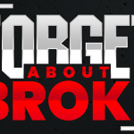 FORGET ABOUT BROKE Review