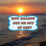 How Amazon Got Me Out Of Debt