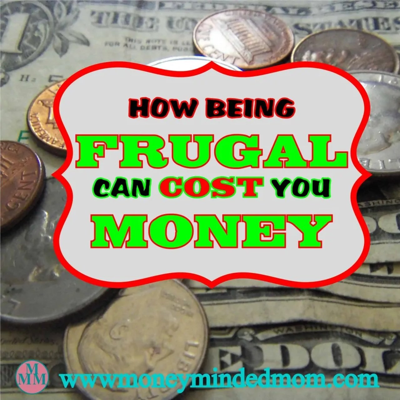 How Being Frugal Can Cost You Money