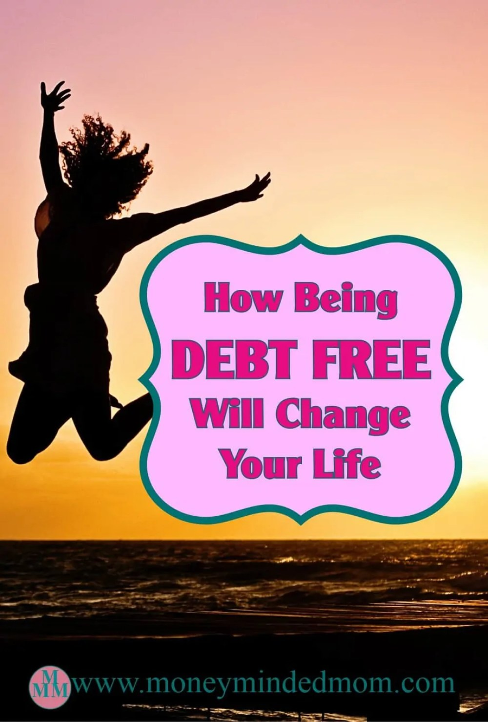 How Being Debt Free Will Change Your Life