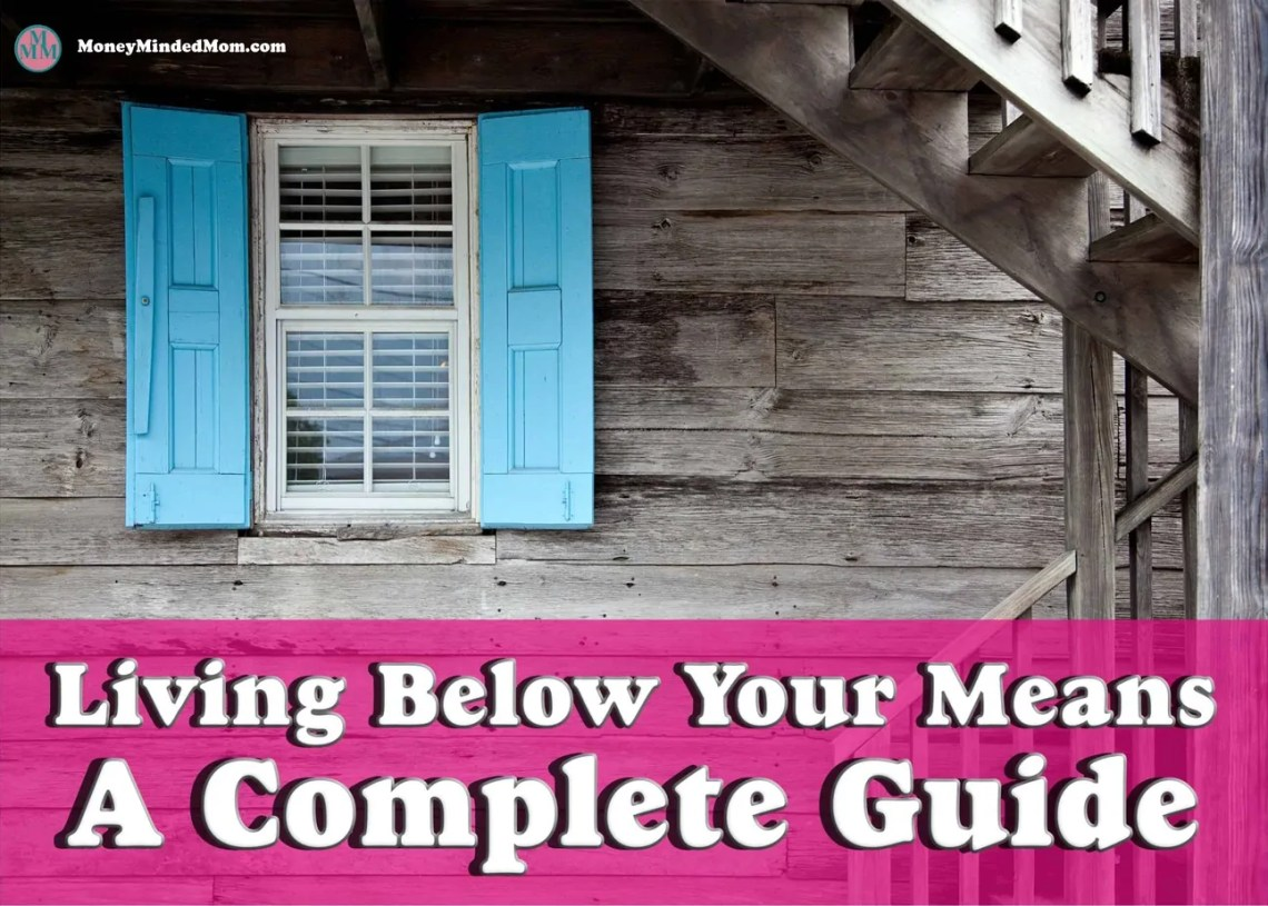 LIVING BELOW YOUR MEANS - A COMPLETE GUIDE ~ Living below your means is a must in your overall financial health. It is key to every single aspect of your finances from managing your money and budget, to living a stress free and happy life. read on to learn how.