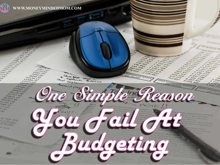 One Simple Reason You Fail At Budgeting ~ Everyone needs a budget but most people fail and just give up. There is one simple reason for this. Read on to learn what it is...