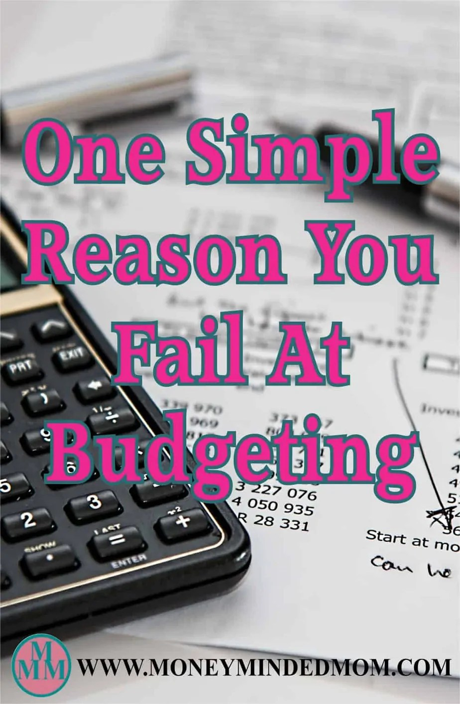 One Simple Reason You Can't Stick To Your Budget