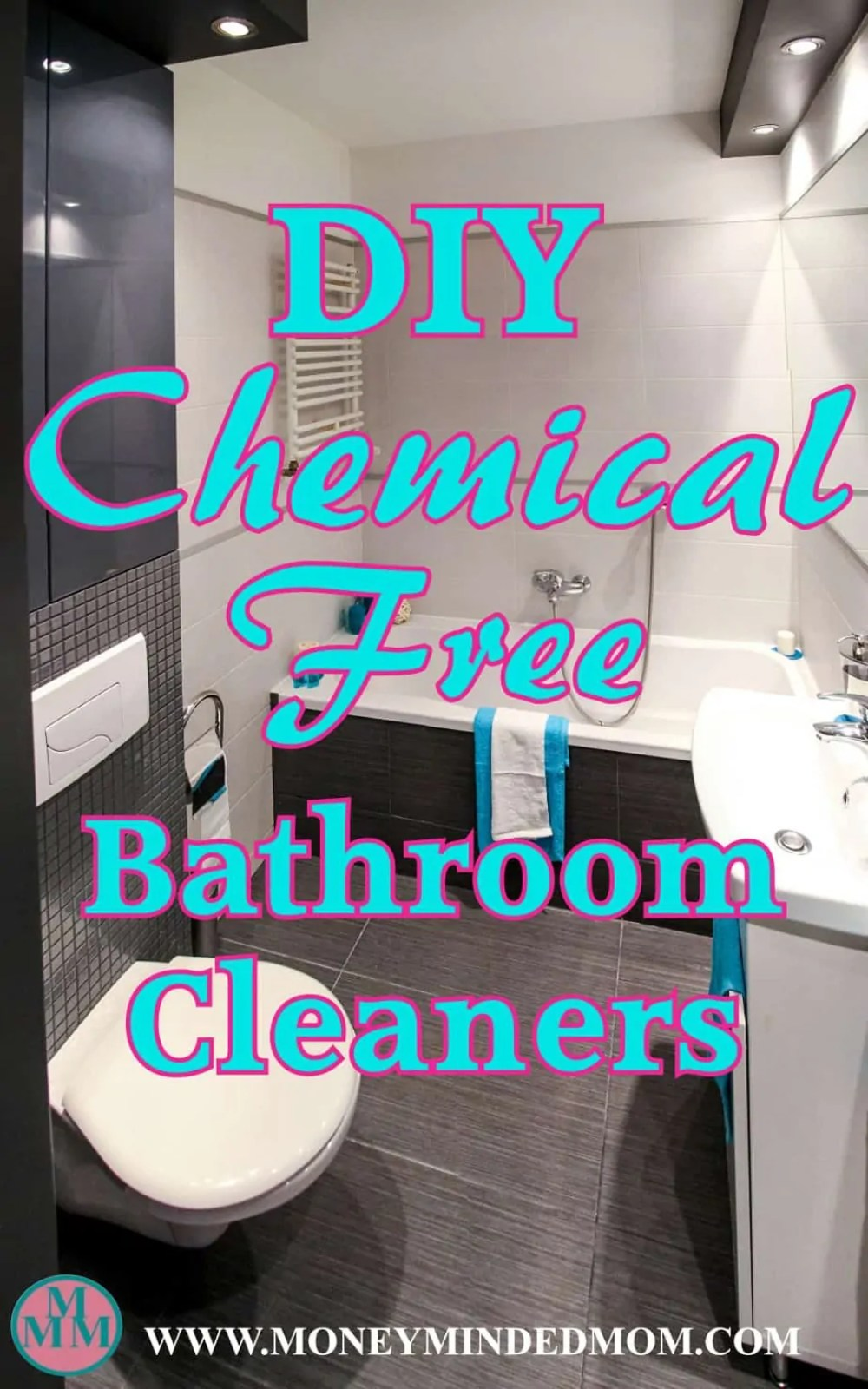 DIY Chemical Free Bathroom Cleaners - Looking for healthier options to clean your home? Check out these DIY Chemical Free Cleaners.