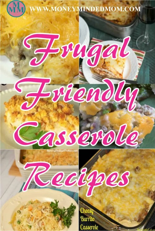 Frugal Friendly Casserole Recipes that are also kid friendly. These easy casserole recipes are delicious and your kids will sure to love them too!!