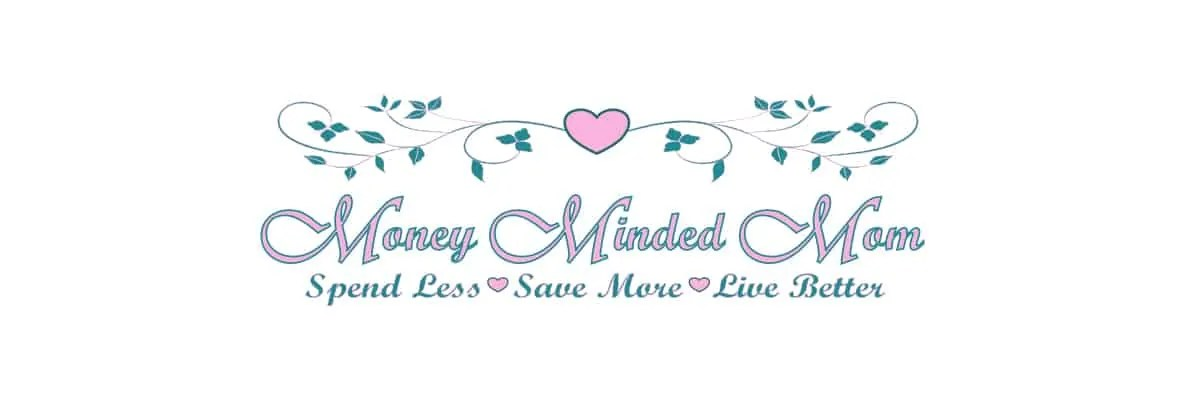 Money Minded Mom - Spend Less ~ Save More ~ Live Better