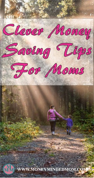 Clever Money Saving Tips For Moms ~ Clever moms know how to get things done while still saving money. Read on for some great frugal tips for moms