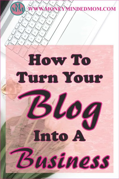 How to Turn Your Blog Into A Business ~ Blogging for profit is a business and if you want to earn income from you blog you need to run it like a business. Learn how to turn your blog into a business.
