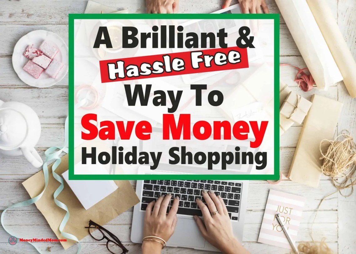 A Brilliant & Hassle Free Way To Save Money Holiday Shopping ~ Trying to save money shopping for the holidays can be time consuming and frustrating. Luckily there are tools that can help you save money, time & frustration. Check them out to see how easy it can be. Christmas gifts | Christmas shopping | shopping online | holiday gifts | save money on gifts | money saving tips #savemoney #Christmasshopping