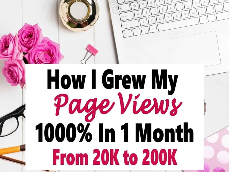How I Grew My Page Views 1000% in One Month ~ Page views are what most bloggers strive for but it can be difficult to gain traction. Check out how I finally was able to increase my page views from 20K to 200K. blog | blogging | blogging for beginners | page views | blog traffic #blog #pageviews #blogtraffic #makemoneyblogging